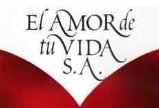 Película El amor de tu vida S.A.