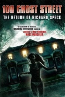 100 Ghost Street: The Return of Richard Speck en ligne gratuit