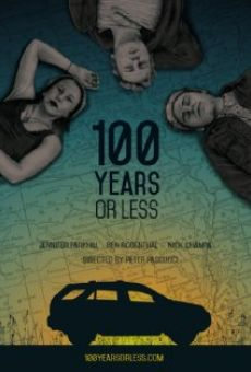 100 Years or Less on-line gratuito