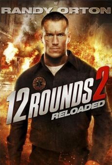 Watch 12 Rounds: Reloaded online stream