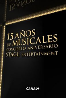 15 años de musicales: concierto aniversario Stage Entertainment online streaming