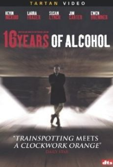 16 Years of Alcohol on-line gratuito