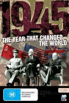 1945, The Year That Changed The World on-line gratuito