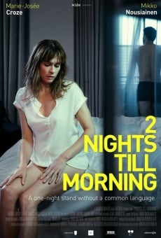 2 Nights Till Morning on-line gratuito