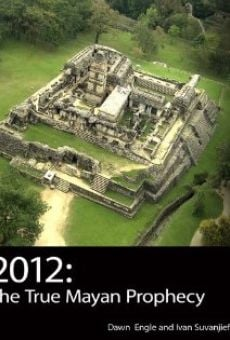 2012: The True Mayan Prophecy on-line gratuito