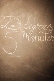 Ver película 23 Degrees, 5 Minutes
