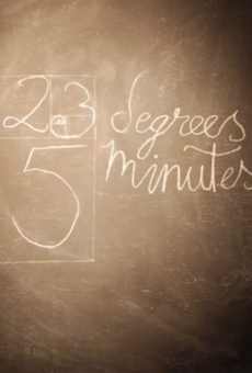 23 Degrees, 5 Minutes online kostenlos