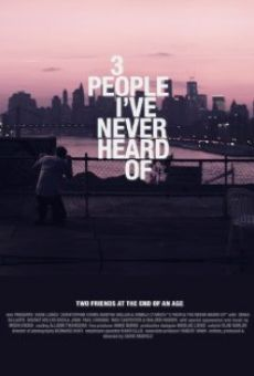 Película: 3 People I've Never Heard Of
