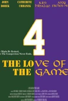 Watch 4 the Love of the Game online stream