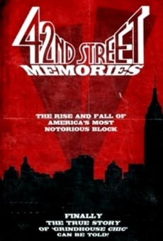 42nd Street Memories: The Rise and Fall of America's Most Notorious Street Online Free