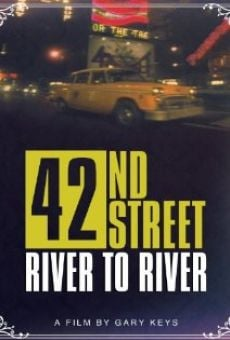 Película: 42nd Street: River to River