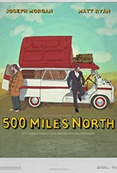 500 Miles North on-line gratuito