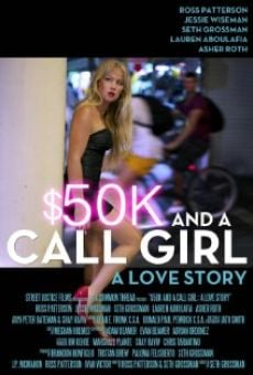 $50K and a Call Girl: A Love Story on-line gratuito
