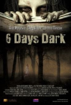 Watch 6 Days Dark online stream