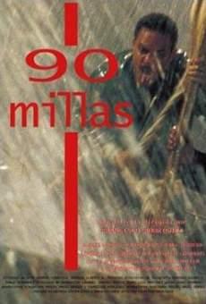90 millas online gratis