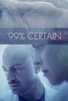 Watch 99% Certain online stream
