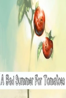 Ver película A Bad Summer for Tomatoes