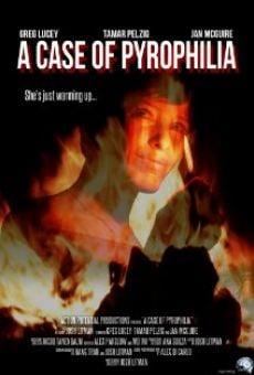Ver película A Case of Pyrophilia