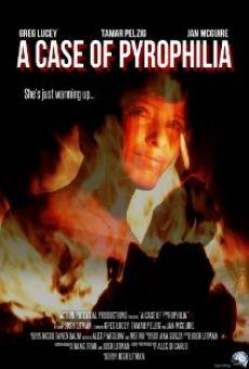 Watch A Case of Pyrophilia online stream
