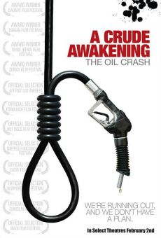 A Crude Awakening: The Oil Crash Online Free