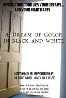 A Dream of Color in Black and White online streaming