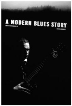 A Modern Blues Story on-line gratuito