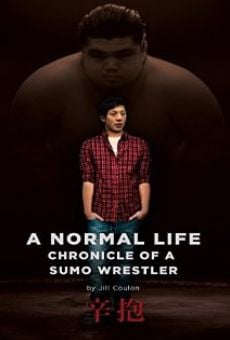 Ver película A Normal Life. Chronicle of a Sumo Wrestler