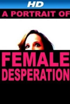 Ver película A Portrait of Female Desperation