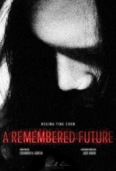 A Remembered Future on-line gratuito