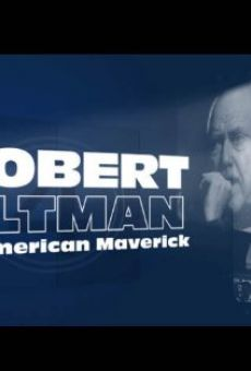 A Salute to Robert Altman, an American Maverick