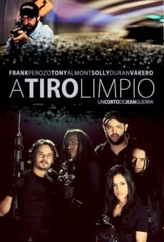A Tiro Limpio online streaming