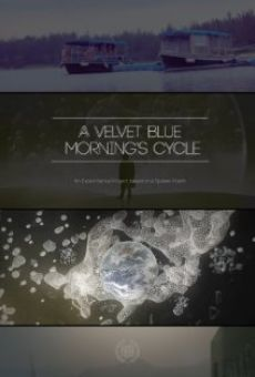 Ver película A Velvet Blue Morning's Cycle