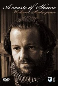 A Waste of Shame: The Mystery of Shakespeare and His Sonnets en ligne gratuit