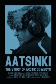 Aatsinki: The Story of Arctic Cowboys online free