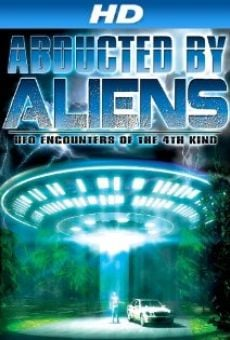 Watch Abducted by Aliens: UFO Encounters of the 4th Kind online stream