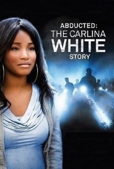 Abducted: The Carlina White Story on-line gratuito