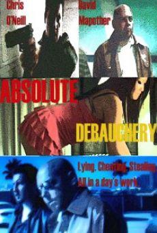 Watch Absolute Debauchery online stream