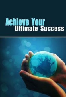 Ver película Achieve Your Ultimate Success