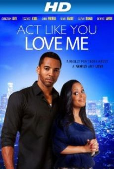 Watch Act Like You Love Me online stream