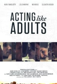 Acting Like Adults on-line gratuito