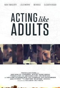Acting Like Adults en ligne gratuit