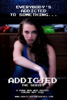 Addicted: The Series on-line gratuito