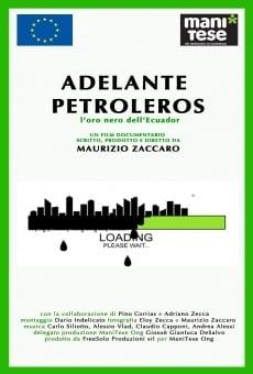 Adelante Petroleros! L'oro nero dell' Ecuador online kostenlos