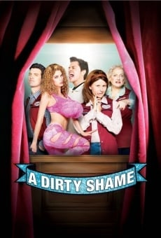 A Dirty Shame on-line gratuito