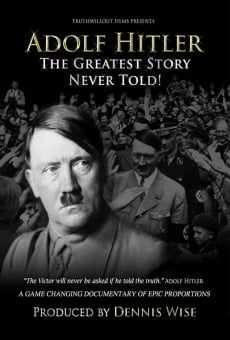 Adolf Hitler: The Greatest Story Never Told on-line gratuito