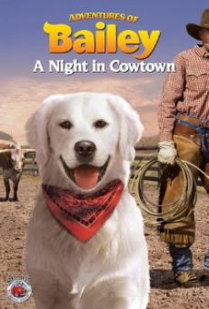 Película: Adventures of Bailey: A Night in Cowtown