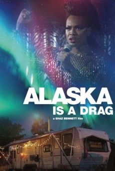 Alaska Is a Drag online streaming