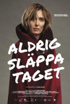 Ver película Aldrig släppa taget