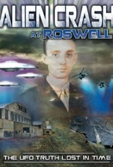 Ver película Alien Crash at Roswell: The UFO Truth Lost in Time