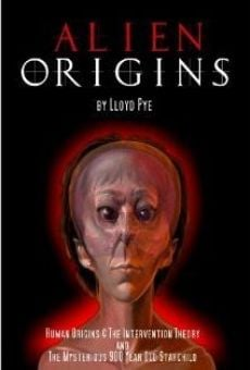 Watch Alien Origins by Lloyd Pye online stream